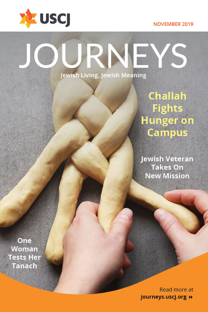 November 2019 Journeys: Challah Fights Hunger on Campus, Jewish Vet Takes on New Mission and More